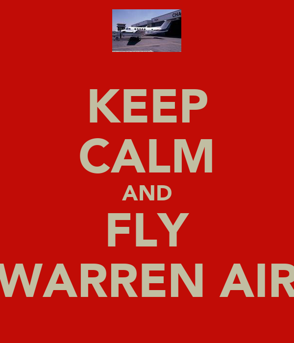 KEEP CALM AND FLY WARREN AIR