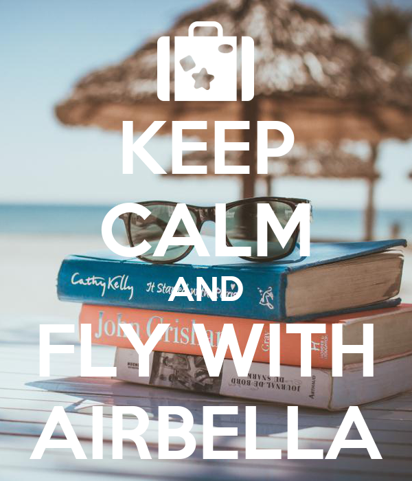 KEEP CALM AND FLY WITH AIRBELLA