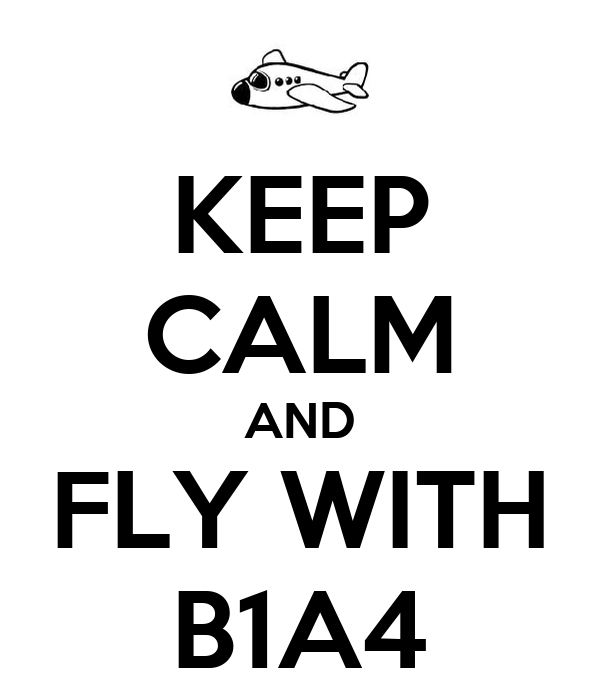 KEEP CALM AND FLY WITH B1A4