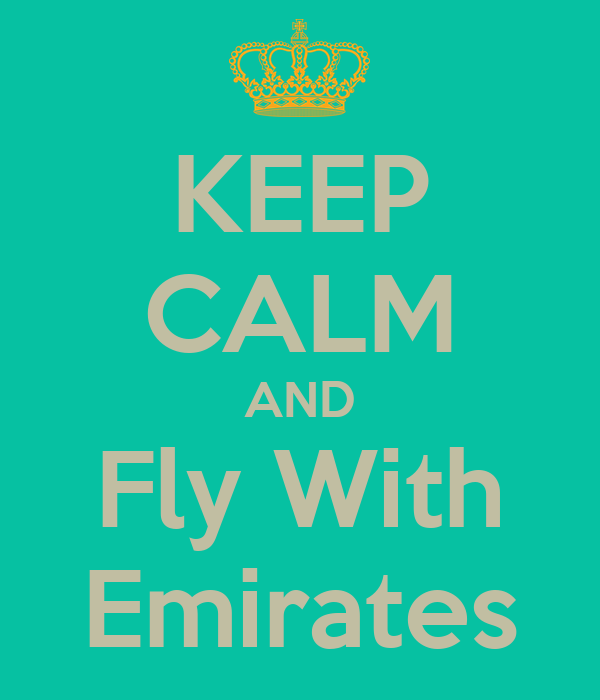 KEEP CALM AND Fly With Emirates