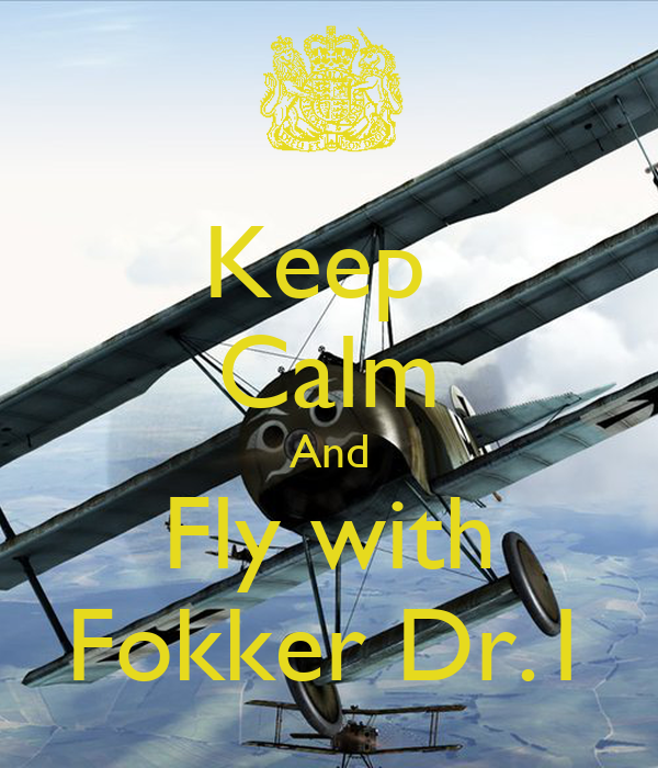 Keep  Calm And Fly with Fokker Dr.1