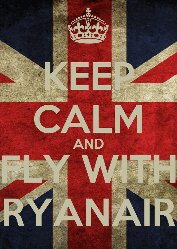 KEEP CALM AND FLY WITH RYANAIR