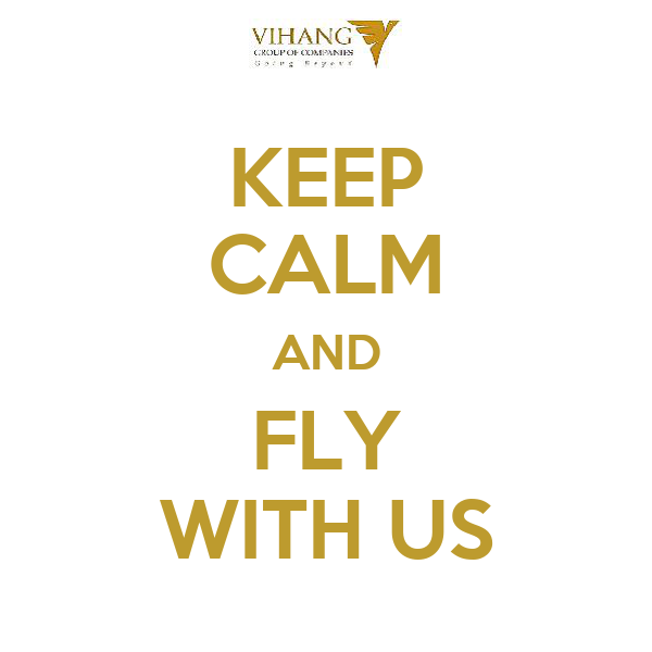 KEEP CALM AND FLY WITH US