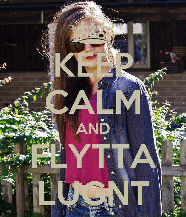 KEEP CALM AND FLYTTA LUGNT