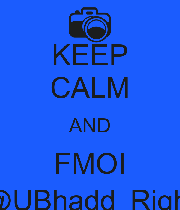 KEEP CALM AND FMOI @UBhadd_Right