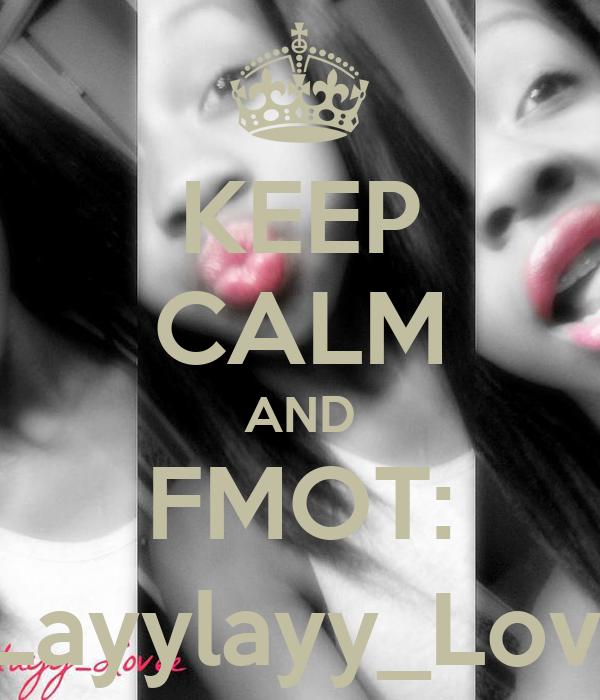 KEEP CALM AND FMOT: @Layylayy_Lovee