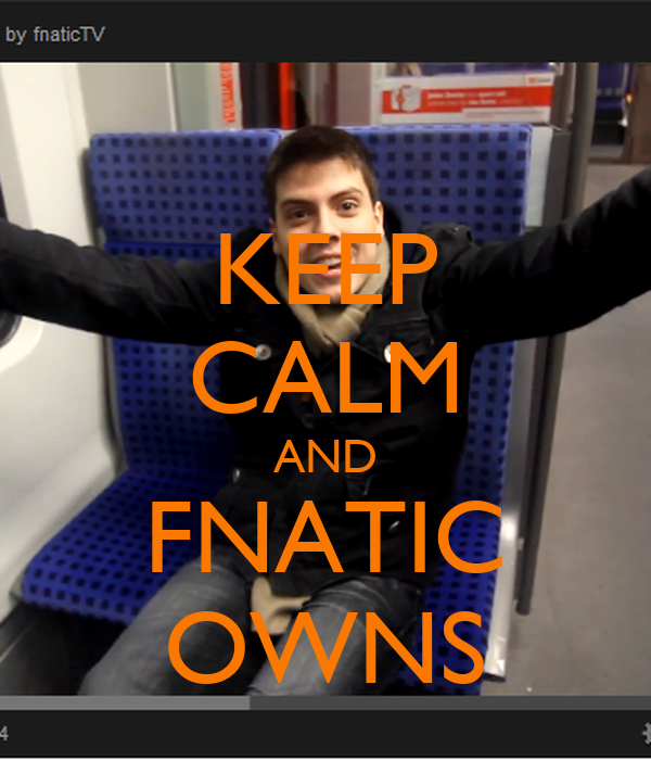 KEEP CALM AND FNATIC OWNS
