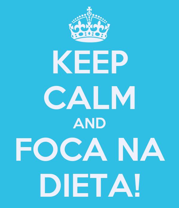 KEEP CALM AND FOCA NA DIETA!