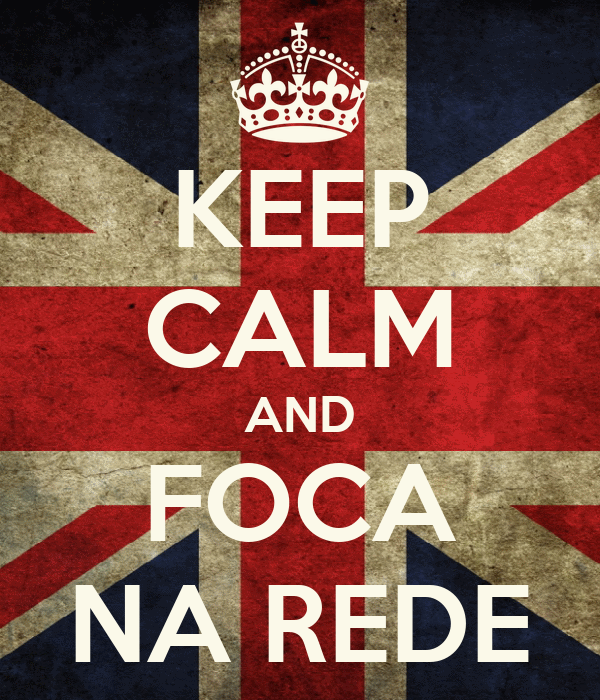 KEEP CALM AND FOCA NA REDE
