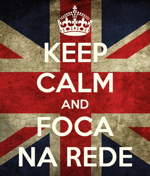 KEEP CALM AND FOCA NA REDE