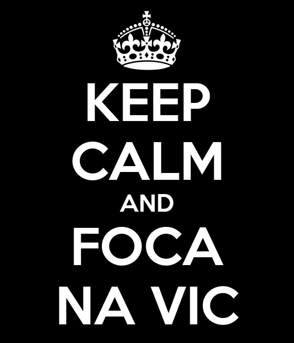 KEEP CALM AND FOCA NA VIC