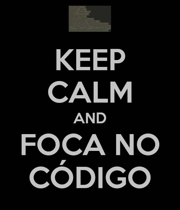 KEEP CALM AND FOCA NO CÓDIGO