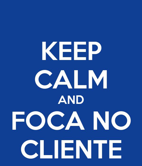 KEEP CALM AND FOCA NO CLIENTE