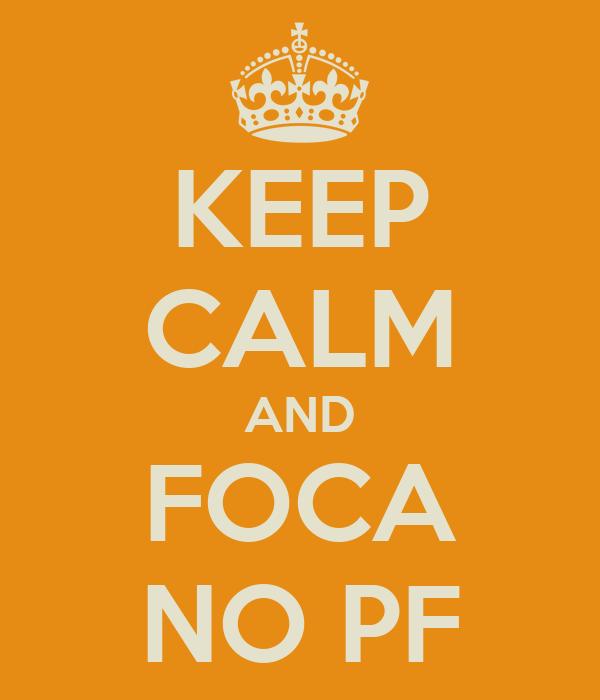 KEEP CALM AND FOCA NO PF