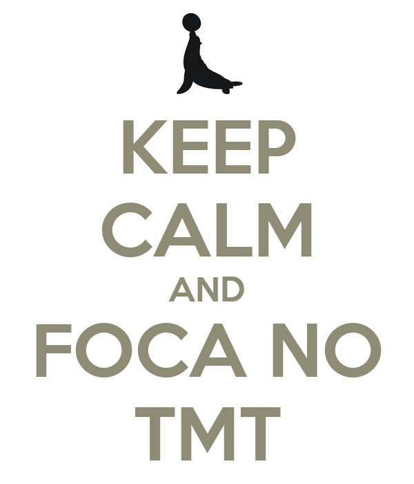 KEEP CALM AND FOCA NO TMT