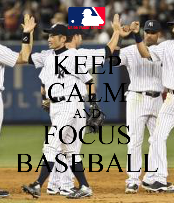 KEEP CALM AND FOCUS BASEBALL