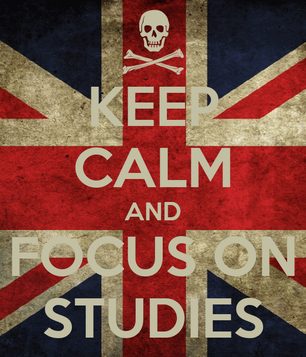 KEEP CALM AND FOCUS ON STUDIES