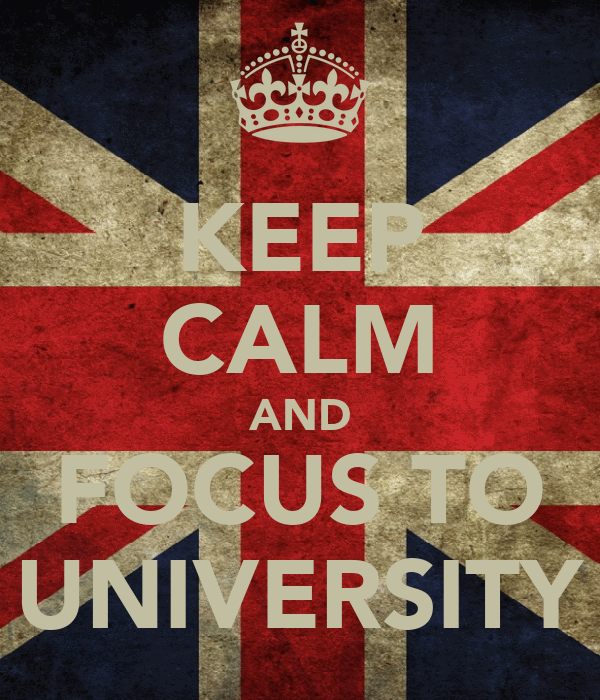 KEEP CALM AND FOCUS TO UNIVERSITY