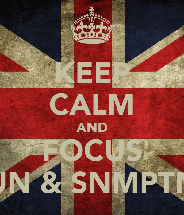 KEEP CALM AND FOCUS UN & SNMPTN