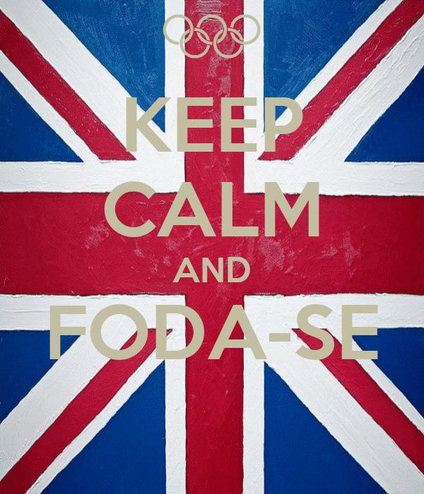 KEEP CALM AND FODA-SE