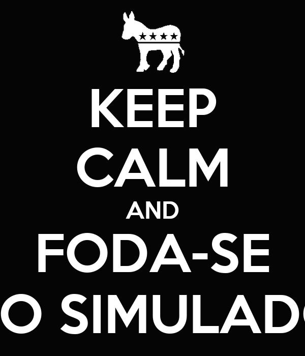 KEEP CALM AND FODA-SE NO SIMULADO
