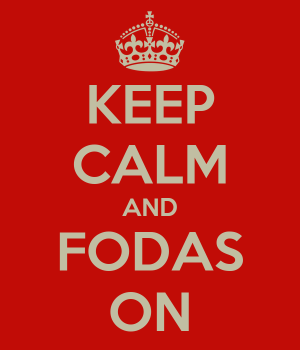 KEEP CALM AND FODAS ON