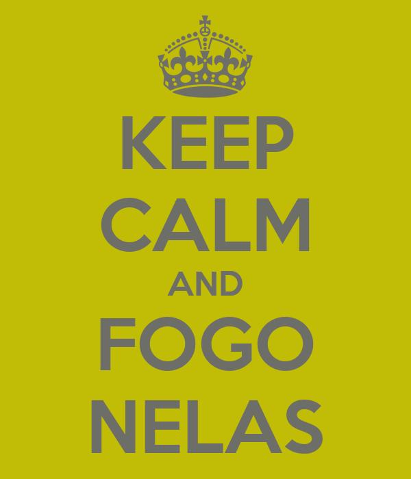 KEEP CALM AND FOGO NELAS