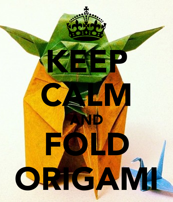 KEEP CALM AND FOLD ORIGAMI