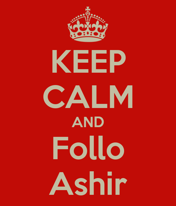 KEEP CALM AND Follo Ashir