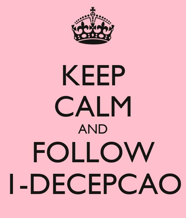 KEEP CALM AND FOLLOW 1-DECEPCAO