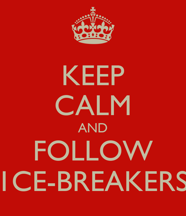KEEP CALM AND FOLLOW 1CE-BREAKERS
