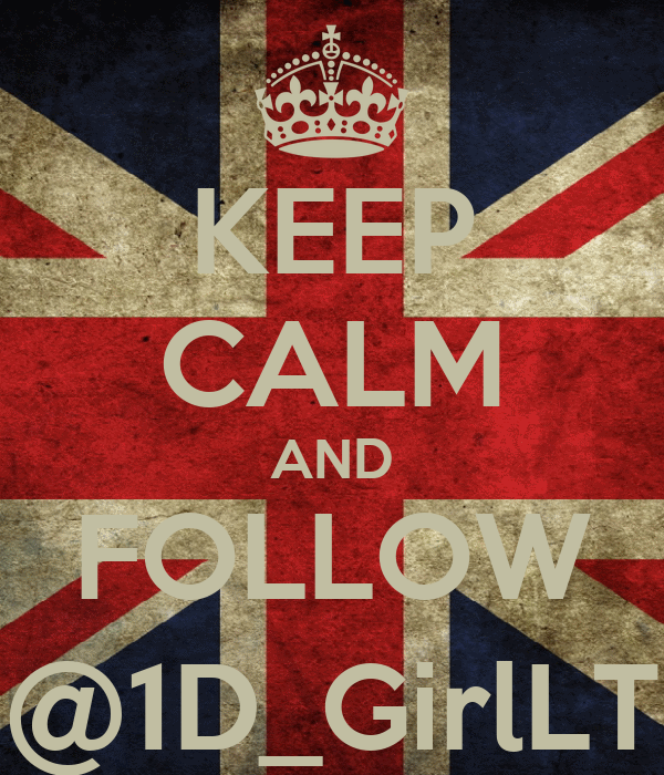 KEEP CALM AND FOLLOW @1D_GirlLT