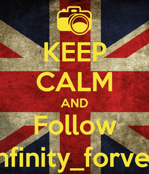 KEEP CALM AND Follow 1infinity_forver1