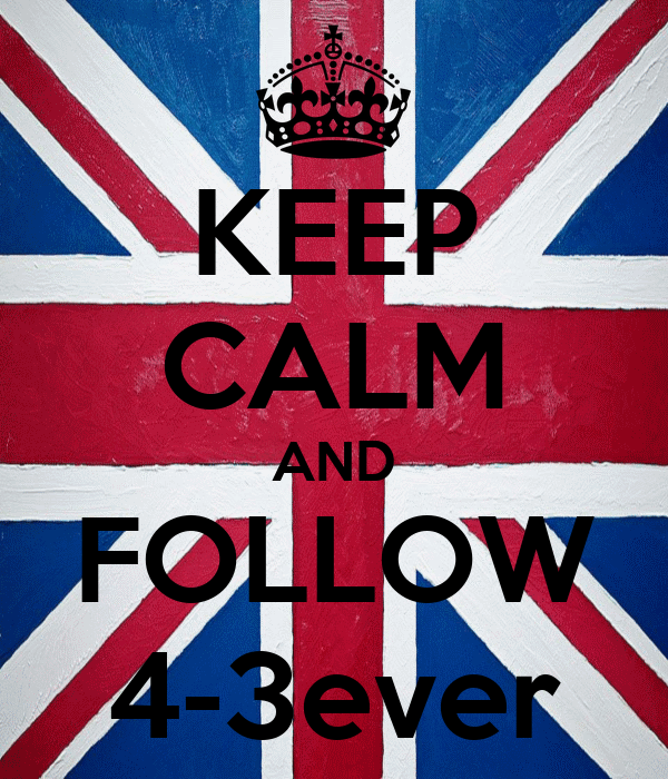 KEEP CALM AND FOLLOW 4-3ever
