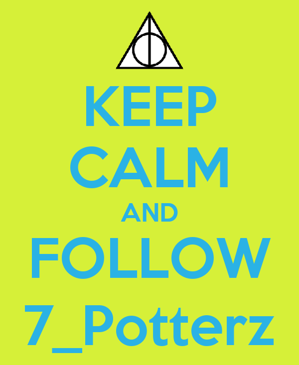KEEP CALM AND FOLLOW 7_Potterz