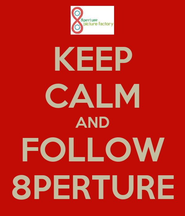 KEEP CALM AND FOLLOW 8PERTURE