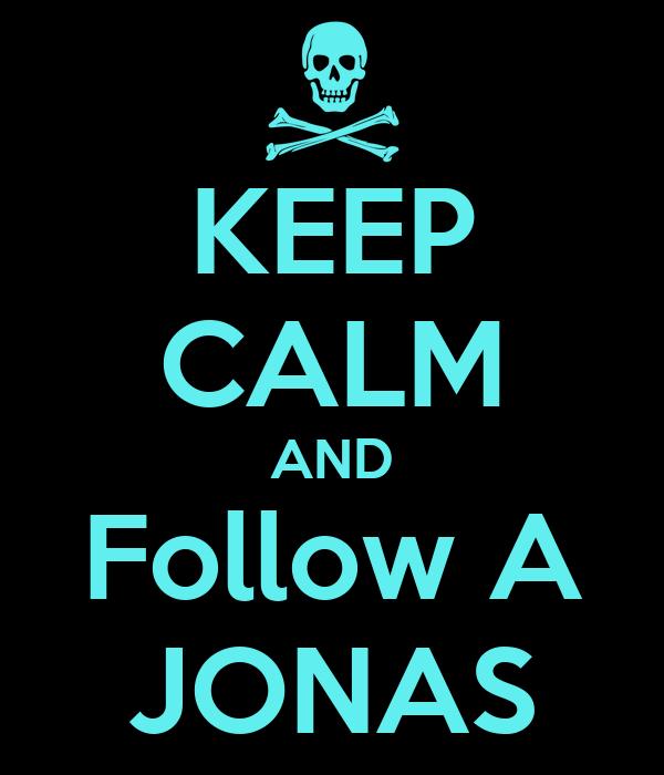 KEEP CALM AND Follow A JONAS
