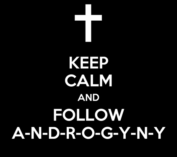 KEEP CALM AND FOLLOW A-N-D-R-O-G-Y-N-Y