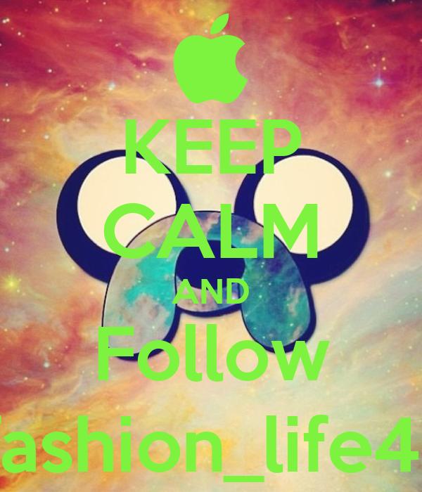 KEEP CALM AND Follow A_fashion_life4evz