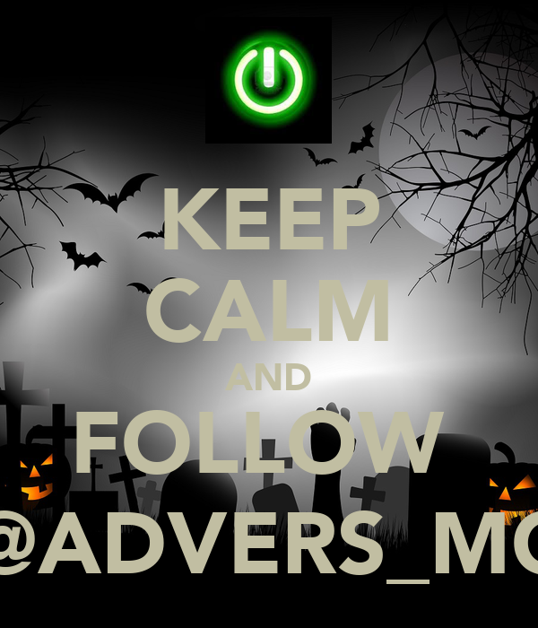 KEEP CALM AND FOLLOW  @ADVERS_MC