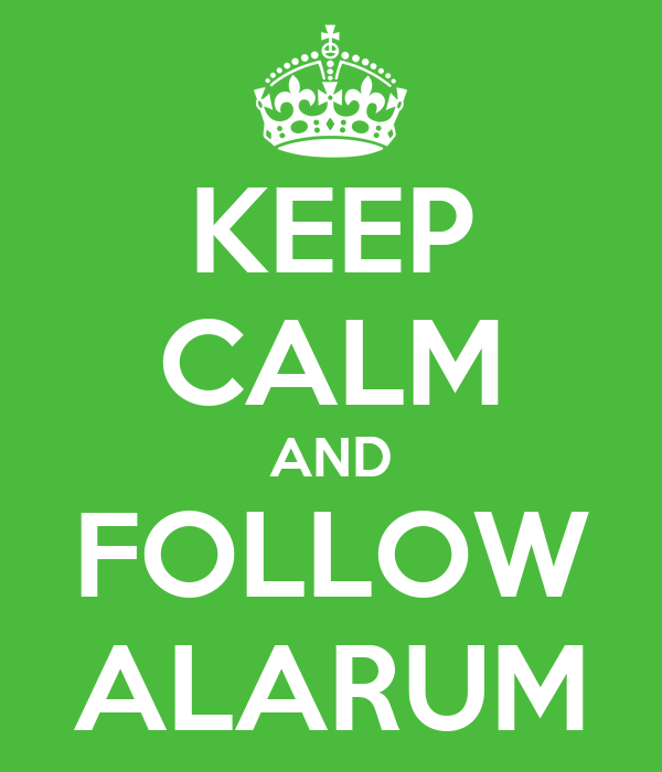 KEEP CALM AND FOLLOW ALARUM