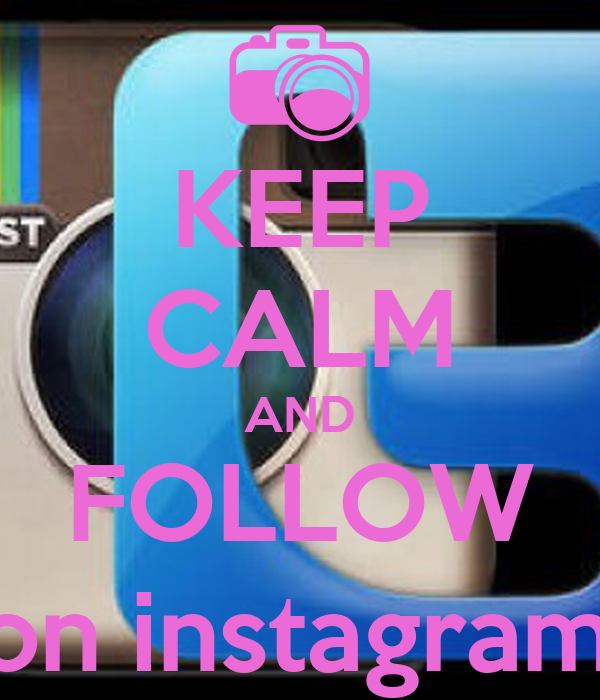 KEEP CALM AND FOLLOW ali_climent on instagram and twitter