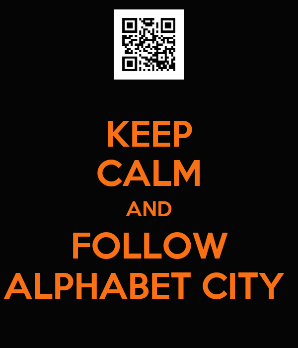 KEEP CALM AND FOLLOW ALPHABET CITY