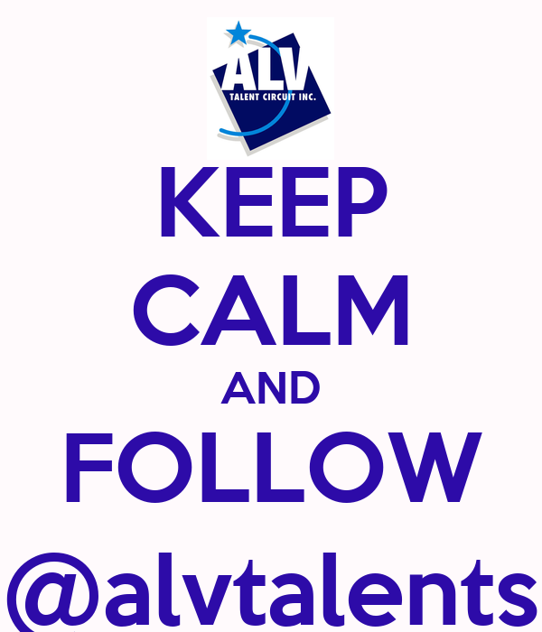KEEP CALM AND FOLLOW @alvtalents