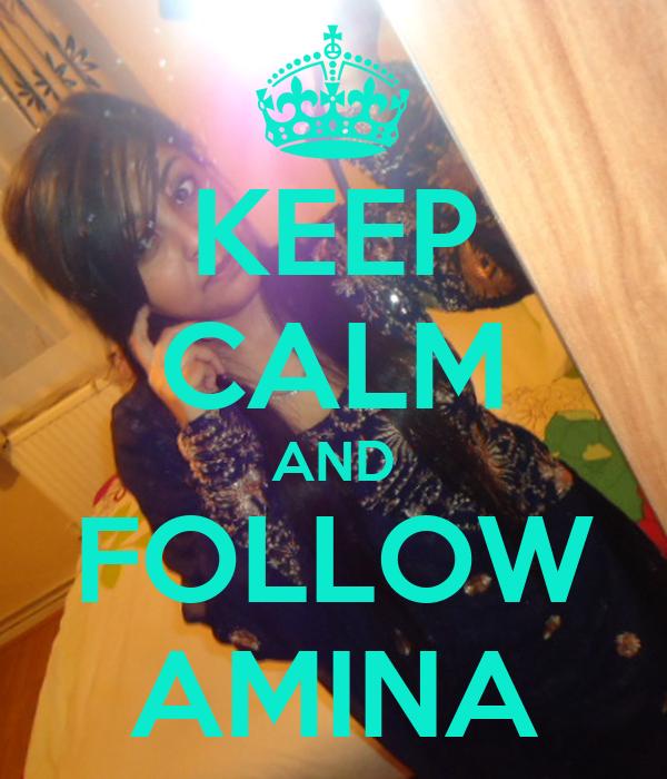 KEEP CALM AND FOLLOW AMINA