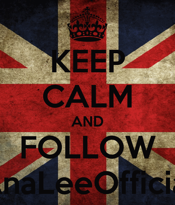 KEEP CALM AND FOLLOW AnaLeeOfficial