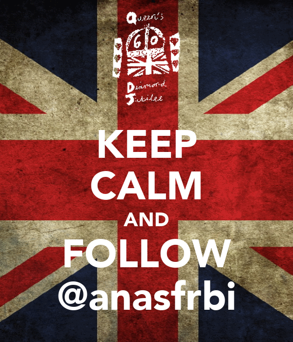 KEEP CALM AND FOLLOW @anasfrbi