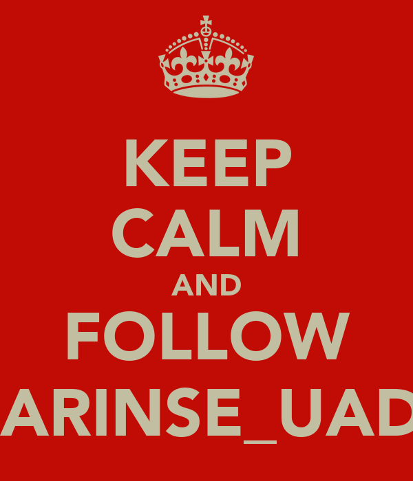 KEEP CALM AND FOLLOW @ARINSE_UADE