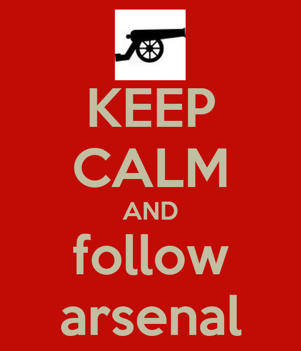 KEEP CALM AND follow arsenal
