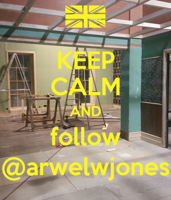KEEP CALM AND follow @arwelwjones